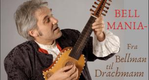 BELLMANIA – fra Bellman til Drachmann